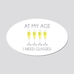 At My Age I Need Glasses 22x14 Oval Wall Peel