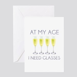 At My Age I Need Glasses Greeting Card