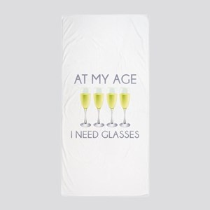 At My Age I Need Glasses Beach Towel