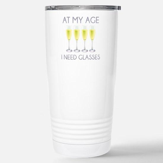 At My Age I Need Glasses Ceramic Travel Mug