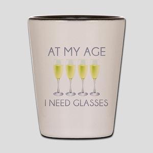 At My Age I Need Glasses Shot Glass