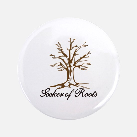 "Seeker of Roots 3.5"" Button (100 pack)"
