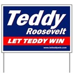 Let Teddy Win Campaign Yard Sign