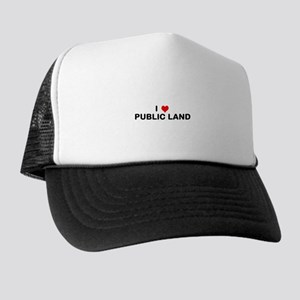 I LOVE PUBLIC LAND Trucker Hat