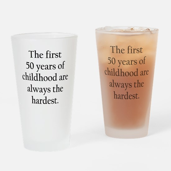 The First 50 Years Of Childhood Drinking Glass