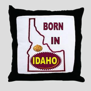 IDAHO BORN Throw Pillow