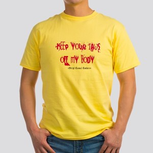 Keep your laws... Yellow T-Shirt