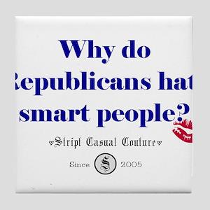 Republicans Hate Smart People Tile Coaster