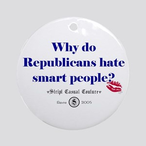 Republicans Hate Smart People Ornament (Round)