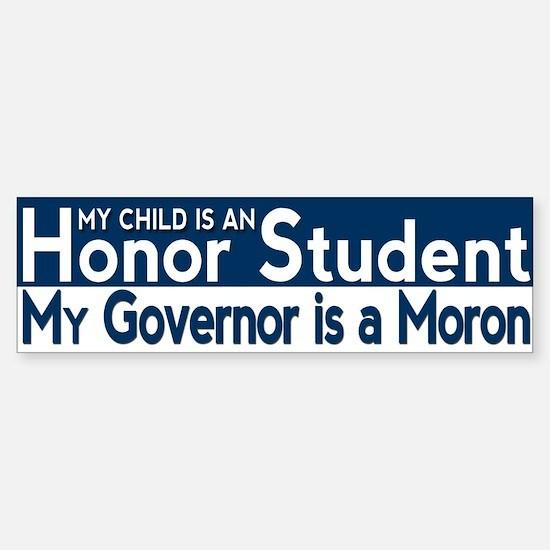 Governor Moron Bumper Bumper Bumper Sticker
