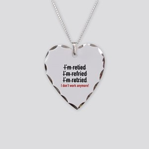 I Don't Work Anymore! Necklace Heart Charm