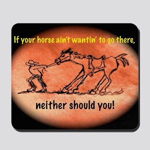 Horse Won't Go There Mousepad