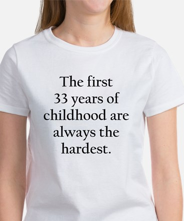 The First 33 Years Of Childhood T-Shirt