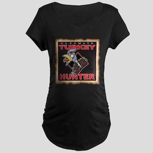 TURKEY HUNTER Maternity T-Shirt