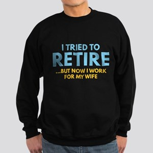 I Tried To Retire Sweatshirt (dark)