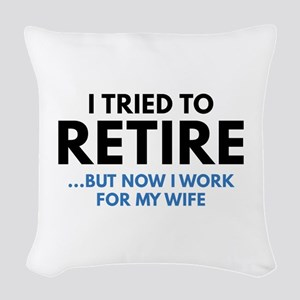 I Tried To Retire Woven Throw Pillow