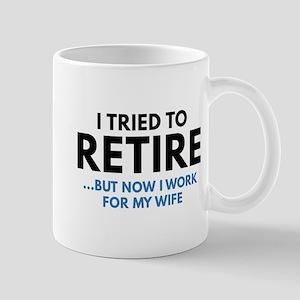 I Tried To Retire Mug
