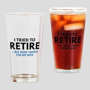 I Tried To Retire Drinking Glass