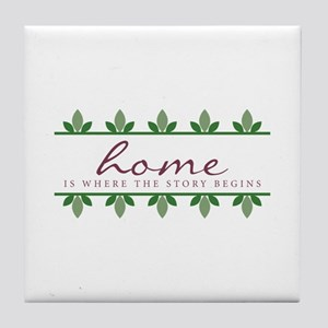 Story Begings At Home Tile Coaster