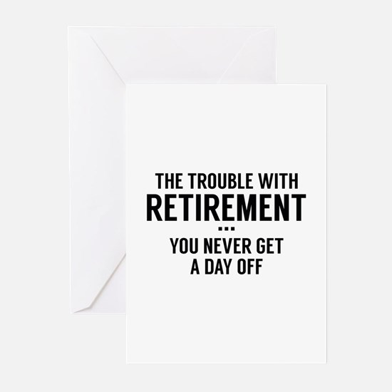The Trouble With Retirement Greeting Cards (Pk of