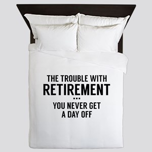 The Trouble With Retirement Queen Duvet
