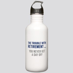 The Trouble With Retirement Stainless Water Bottle