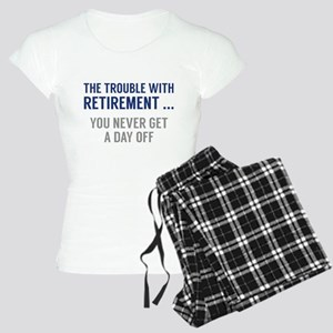 The Trouble With Retirement Women's Light Pajamas