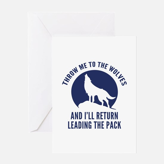 Throw Me To The Wolves Greeting Card