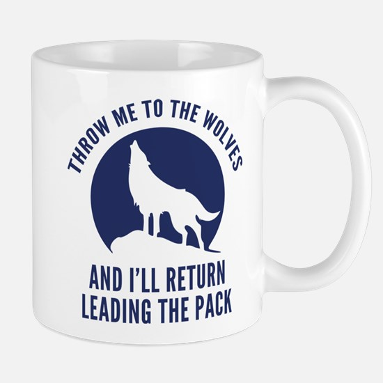 Throw Me To The Wolves Mug