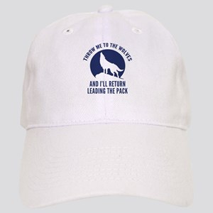 Throw Me To The Wolves Cap