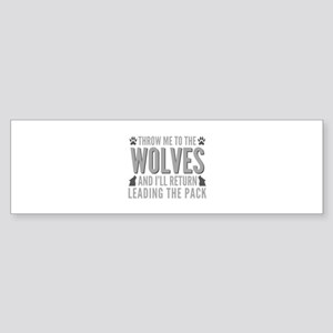 Throw Me To The Wolves Sticker (Bumper)