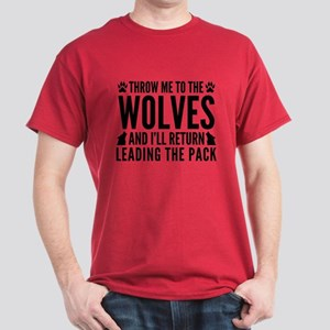Throw Me To The Wolves Dark T-Shirt