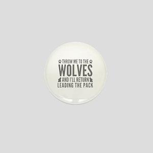 Throw Me To The Wolves Mini Button