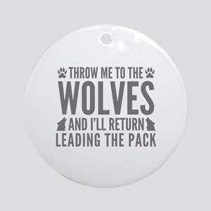 Throw Me To The Wolves Ornament (Round)