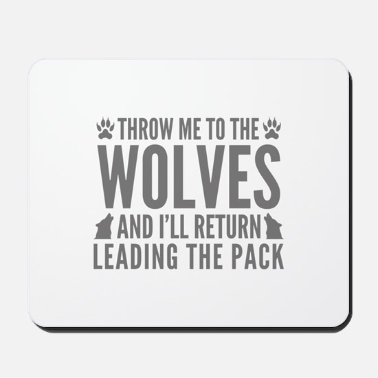 Throw Me To The Wolves Mousepad
