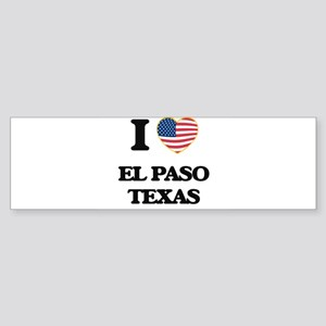 I love El Paso Texas Bumper Sticker