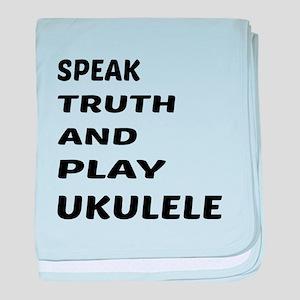 Speak Truth And Play Ukulele baby blanket