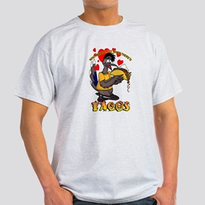 WHO NEEDS LOVE WHEN THERE'S TACOS T-Shirt