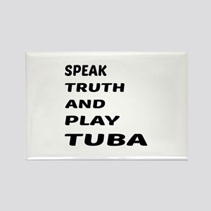 Speak Truth And Play Tuba Rectangle Magnet