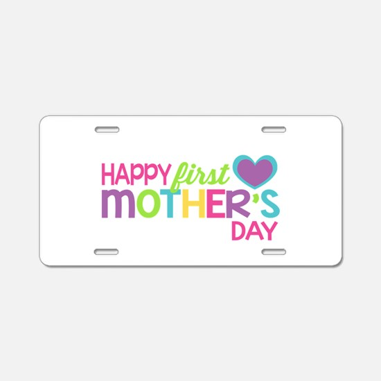 Happy First Mother's Day Gi Aluminum License Plate