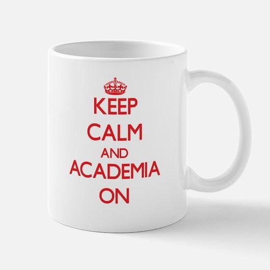 Keep Calm and Academia ON Mugs