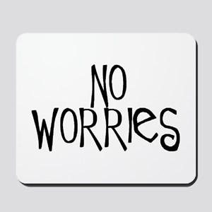 no worries Mousepad