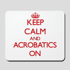Keep Calm and Acrobatics ON Mousepad