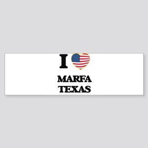 I love Marfa Texas Bumper Sticker
