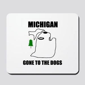 michigan gone to the dogs Mousepad