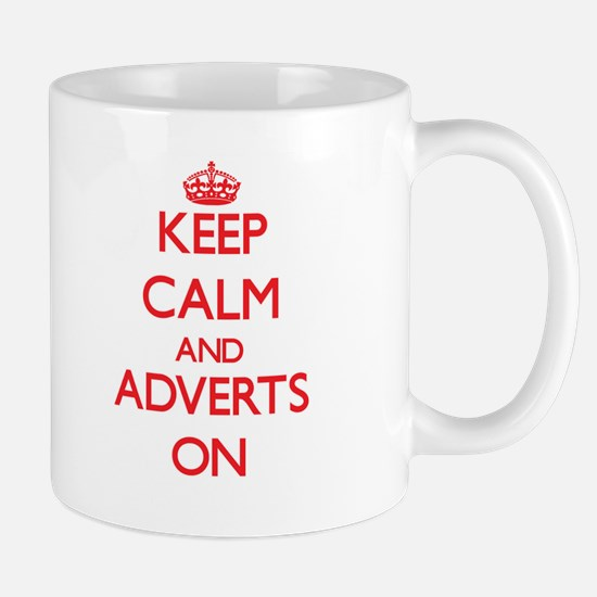 Keep Calm and Adverts ON Mugs