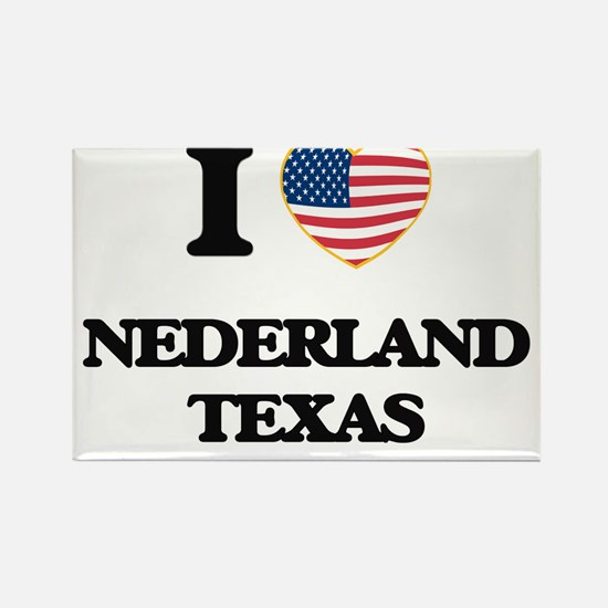 I love Nederland Texas Magnets