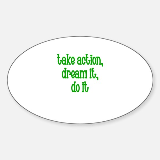 Take action, Dream it, Do it Oval Decal