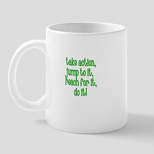 Take Action, Jump to it, reac Mug