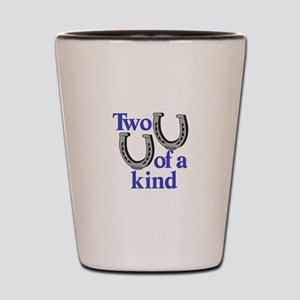 Two of a Kind Shot Glass